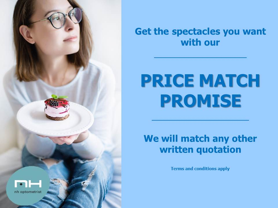 Price match promise. We will match any other written quotation NH Optometrist Plattekloof
